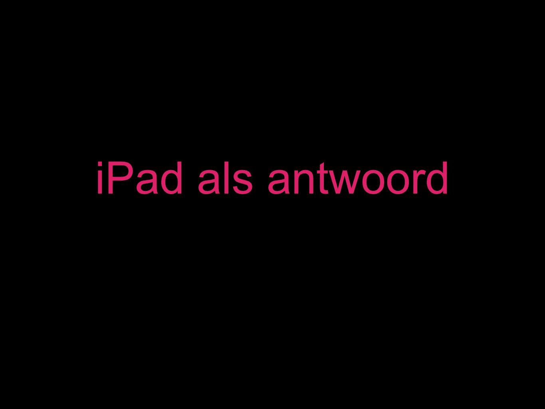 iPad als antwoord