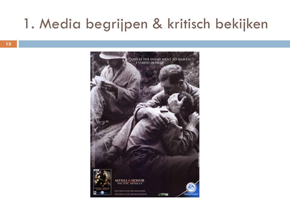 1. Media begrijpen & kritisch bekijken 13