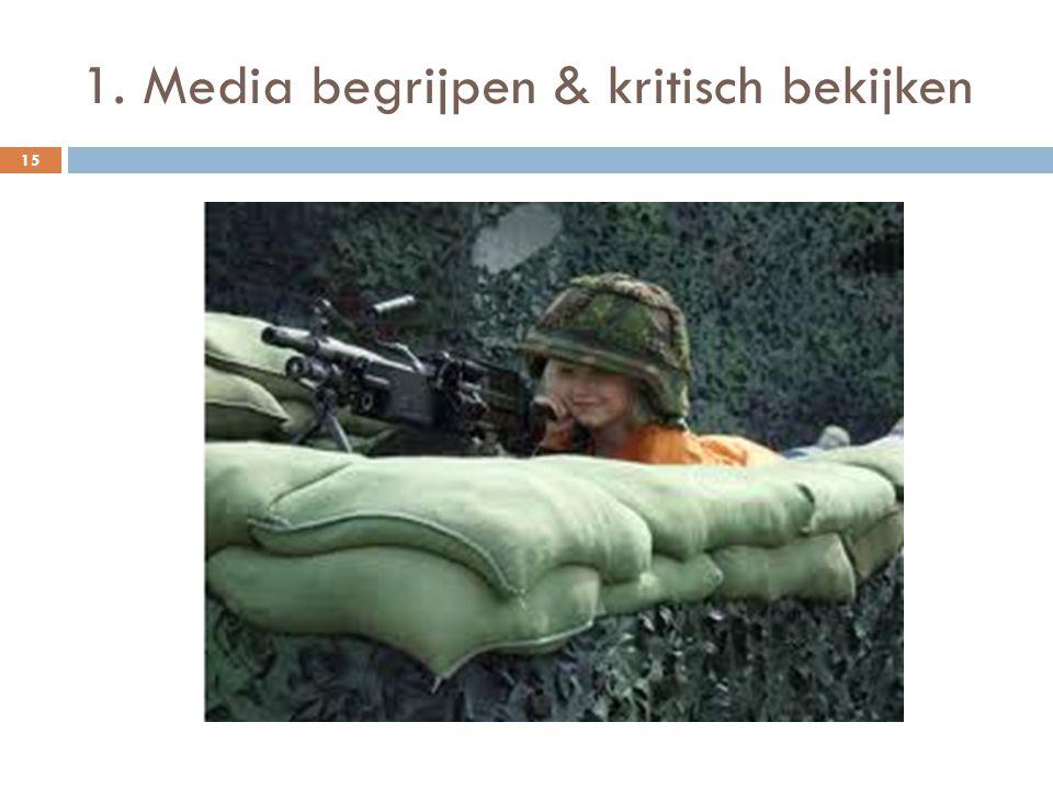 1. Media begrijpen & kritisch bekijken 15