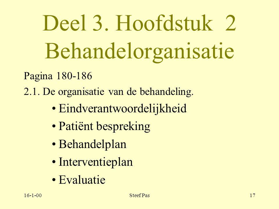16-1-00Steef Pas16 Deel 3. Hoofdstuk 2 Behandelorganisatie en behandelovereenkomst. pagina 180-199