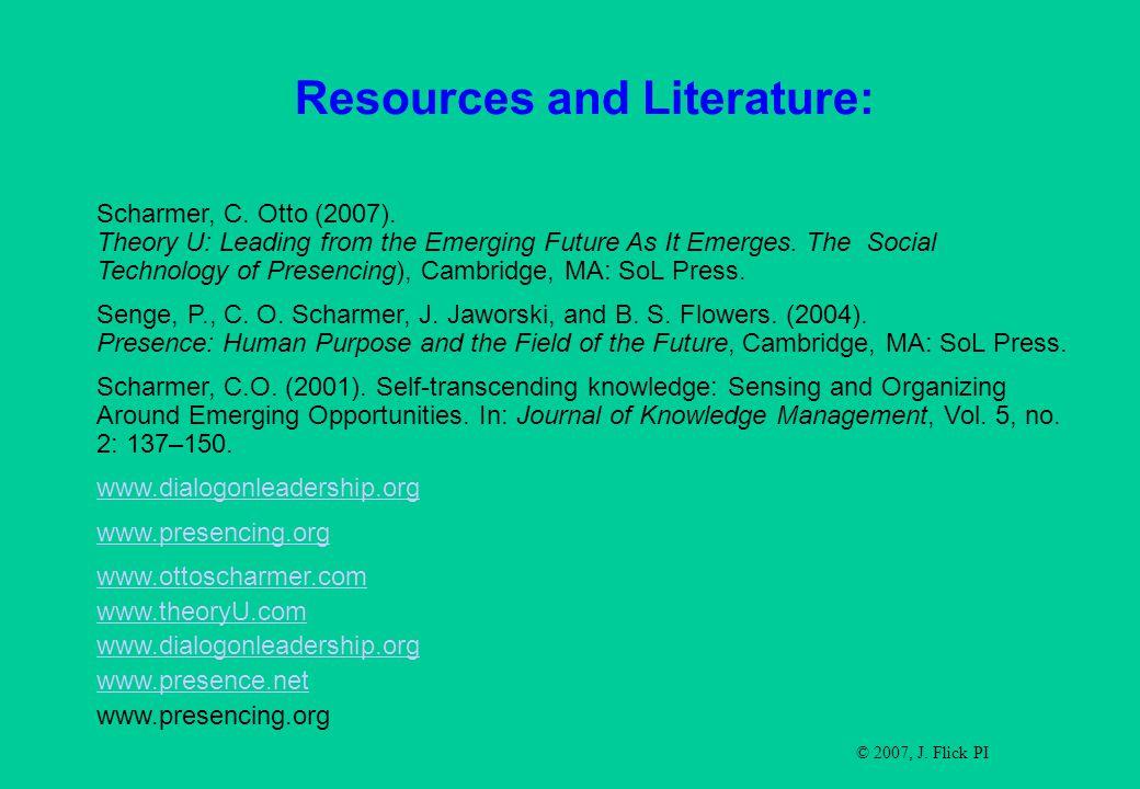 Resources and Literature: Scharmer, C. Otto (2007).