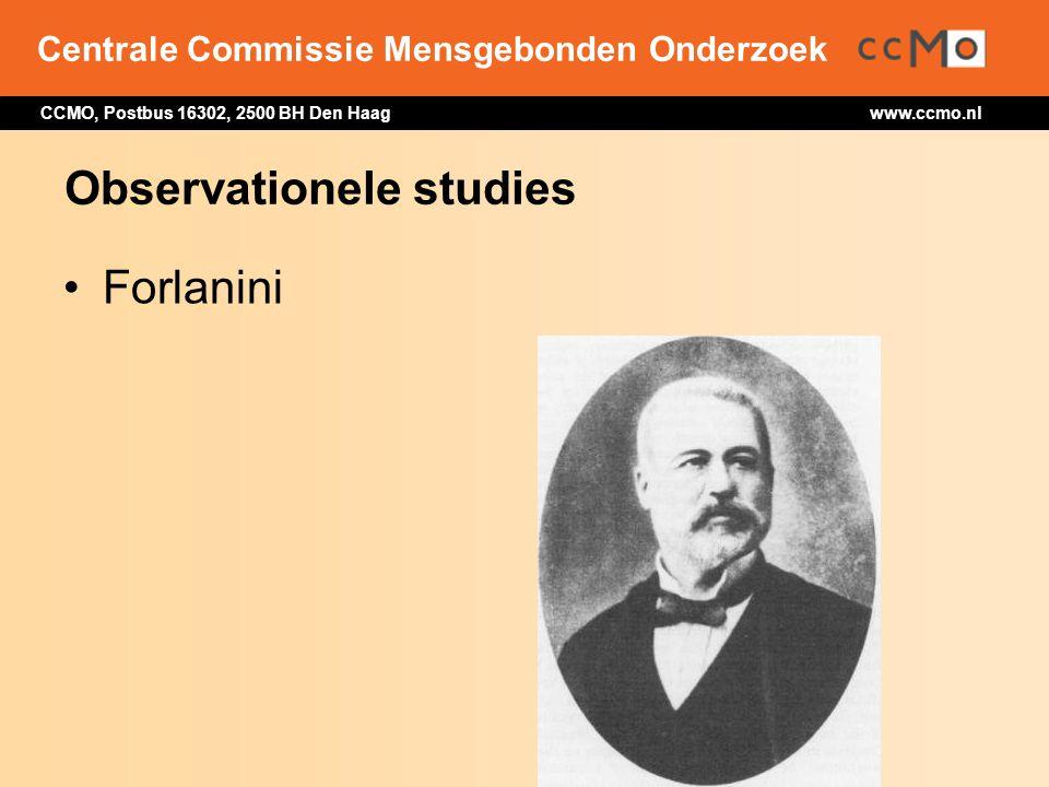 Centrale Commissie Mensgebonden Onderzoek CCMO, Postbus 16302, 2500 BH Den Haag www.ccmo.nl Observationele studies Forlanini