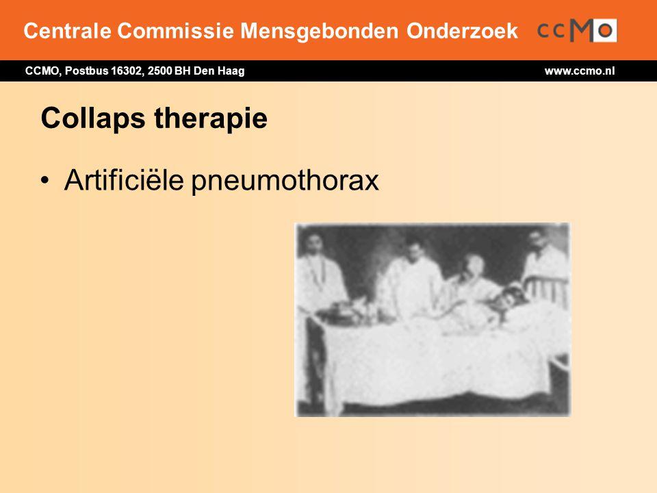 Centrale Commissie Mensgebonden Onderzoek CCMO, Postbus 16302, 2500 BH Den Haag www.ccmo.nl Collaps therapie Artificiële pneumothorax