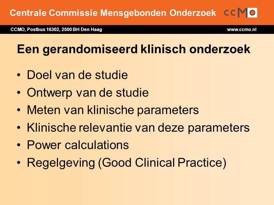 Centrale Commissie Mensgebonden Onderzoek CCMO, Postbus 16302, 2500 BH Den Haag www.ccmo.nl Een gerandomiseerd klinisch onderzoek Doel van de studie O