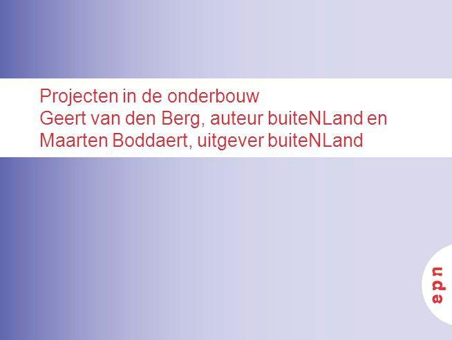 Projecten in de onderbouw Geert van den Berg, auteur buiteNLand en Maarten Boddaert, uitgever buiteNLand
