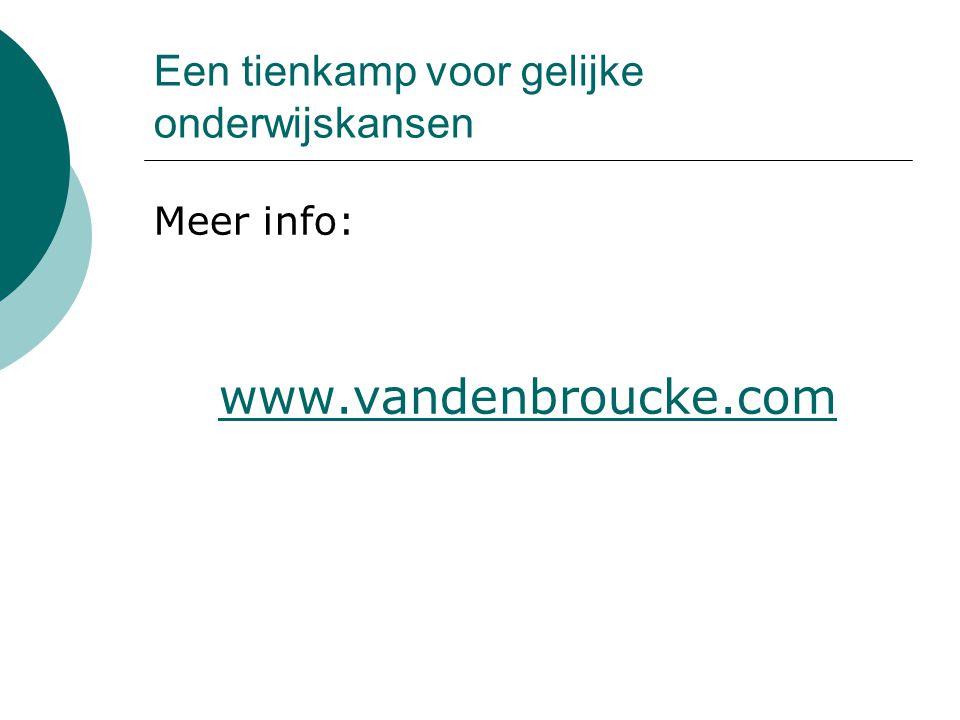 Een tienkamp voor gelijke onderwijskansen Meer info: www.vandenbroucke.com