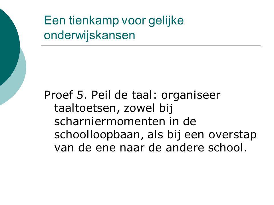 Een tienkamp voor gelijke onderwijskansen Proef 6.