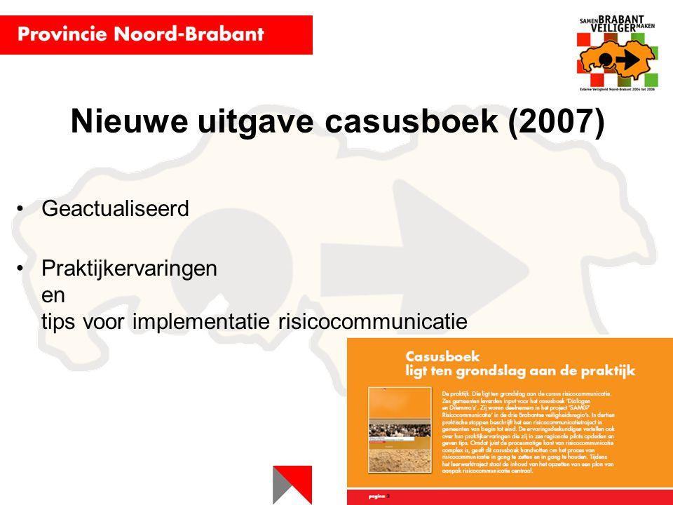 Nieuwe uitgave casusboek (2007) Geactualiseerd Praktijkervaringen en tips voor implementatie risicocommunicatie