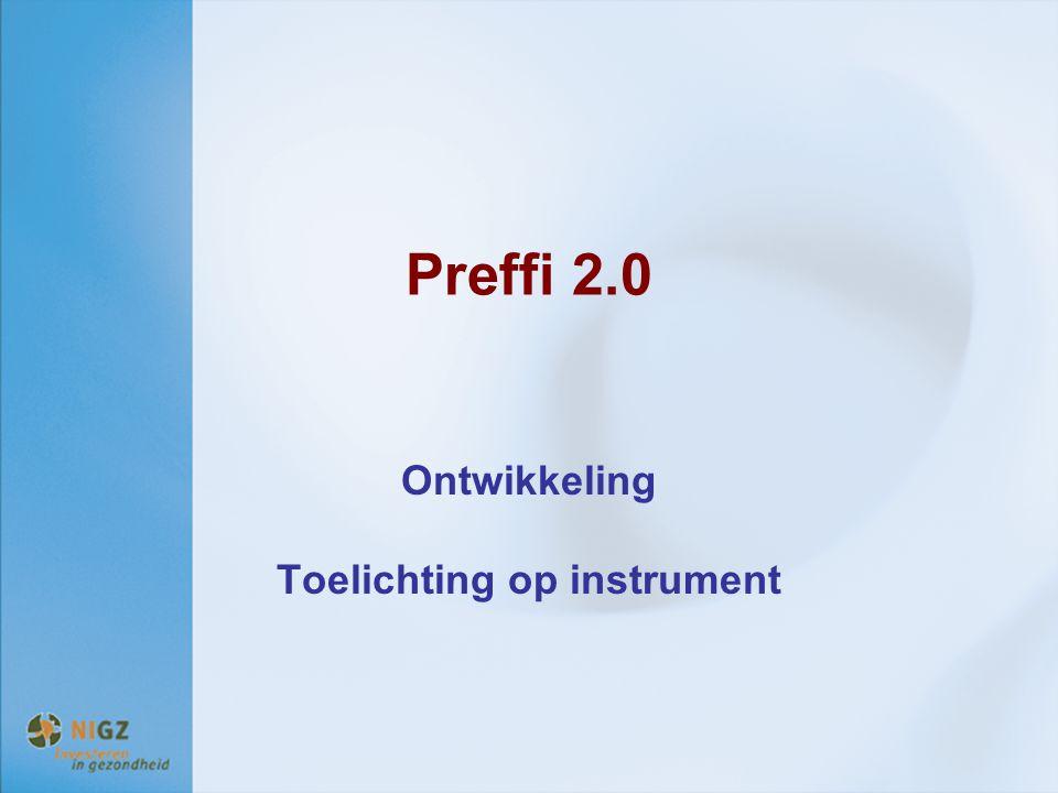 Preffi 2.0 Ontwikkeling Toelichting op instrument
