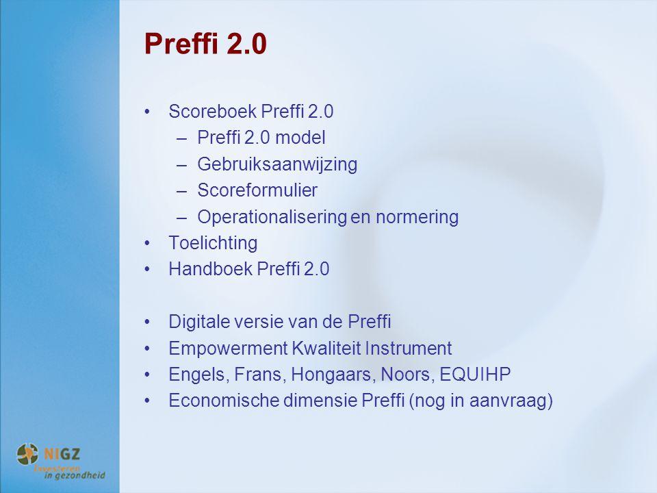 Preffi 2.0 Scoreboek Preffi 2.0 –Preffi 2.0 model –Gebruiksaanwijzing –Scoreformulier –Operationalisering en normering Toelichting Handboek Preffi 2.0