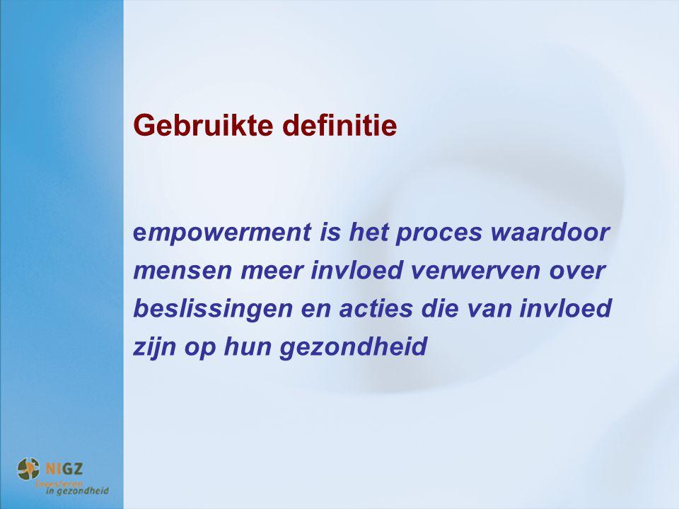 Gebruikte definitie empowerment is het proces waardoor mensen meer invloed verwerven over beslissingen en acties die van invloed zijn op hun gezondhei