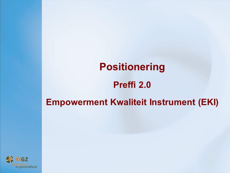Digitale versie Preffi 2.0 Digital versie EKI Achtergrondinformatie Empowerment + Toolkit 'meten aspecten van empowerment' Achtergrondinformatie Preffi Eigen account om digitale versies van Preffi en EKI in te vullen