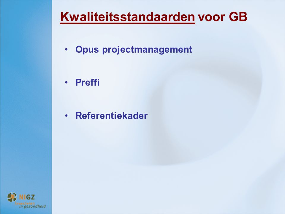 Kwaliteitsstandaarden voor GB Opus projectmanagement Preffi Referentiekader