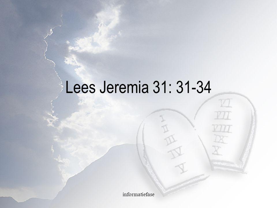 informatiefase Lees Jeremia 31: 31-34