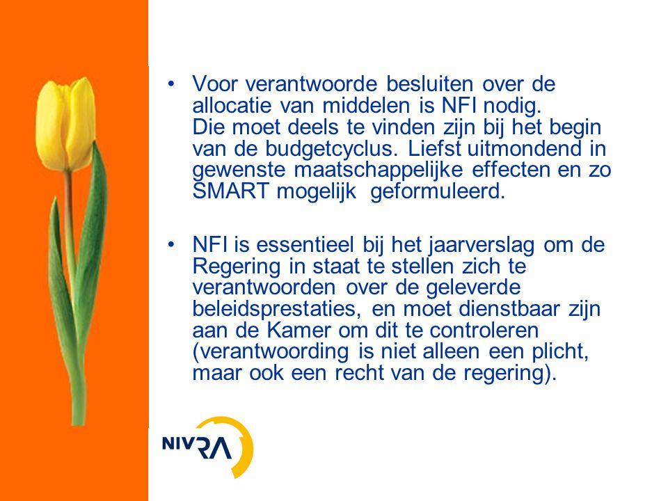Voor verantwoorde besluiten over de allocatie van middelen is NFI nodig. Die moet deels te vinden zijn bij het begin van de budgetcyclus. Liefst uitmo