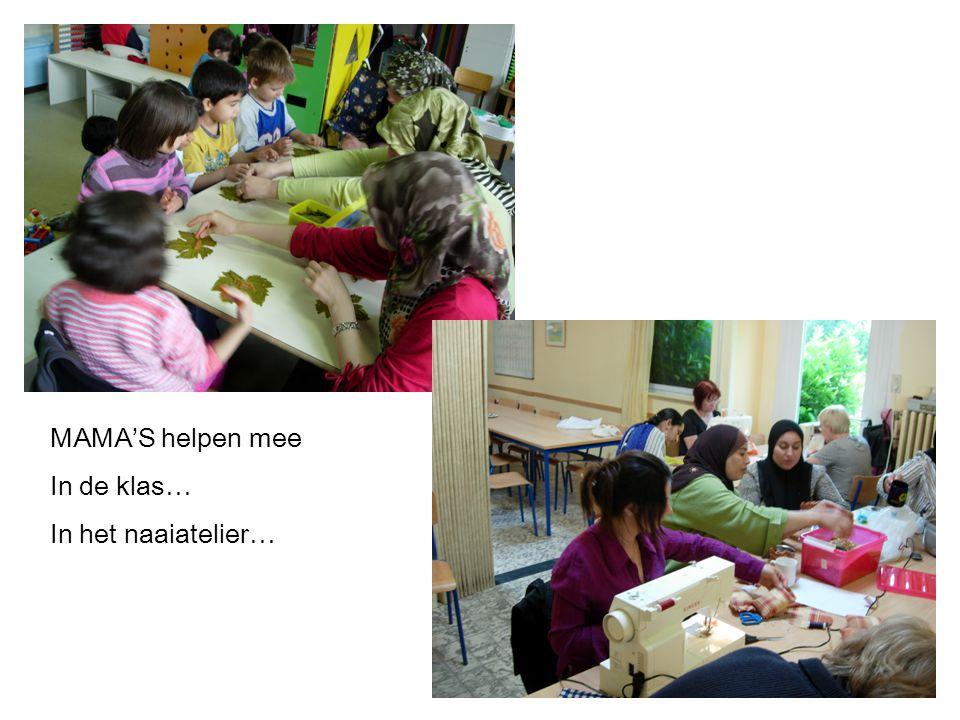 MAMA'S helpen mee In de klas… In het naaiatelier…