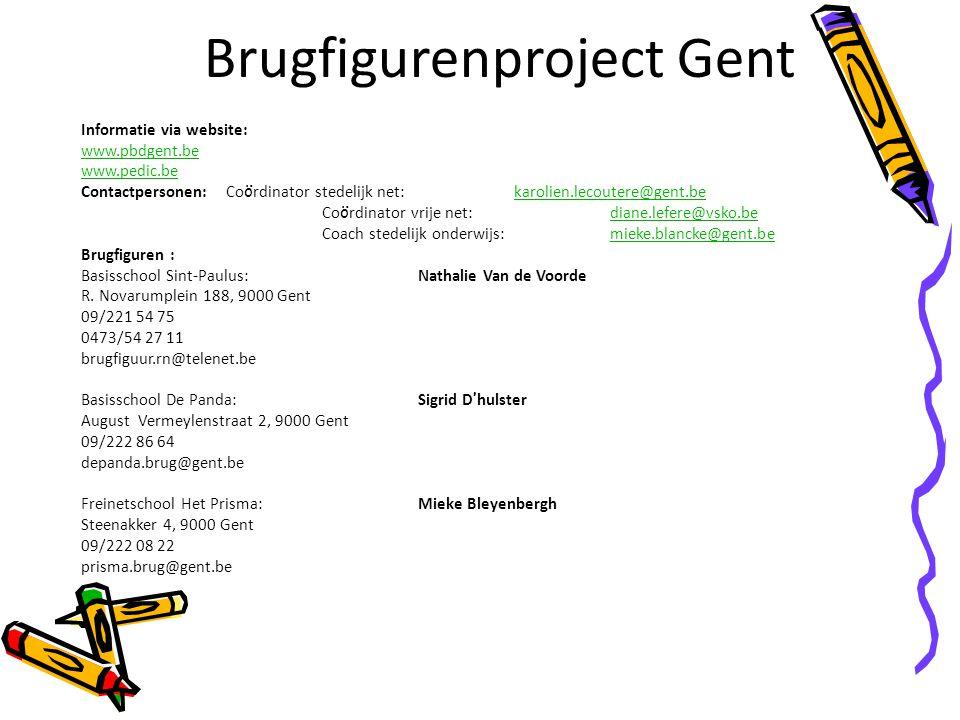 Brugfigurenproject Gent Informatie via website: www.pbdgent.be www.pedic.be Contactpersonen:Co ö rdinator stedelijk net:karolien.lecoutere@gent.bekaro