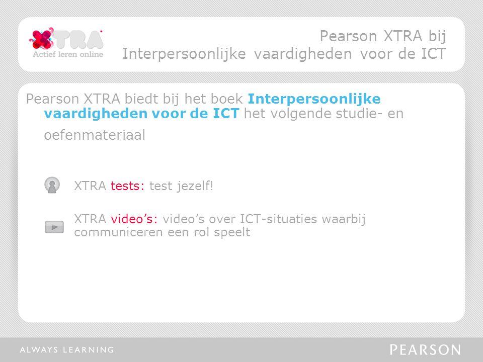 Pearson XTRA biedt bij het boek Interpersoonlijke vaardigheden voor de ICT het volgende studie- en oefenmateriaal XTRA tests: test jezelf.