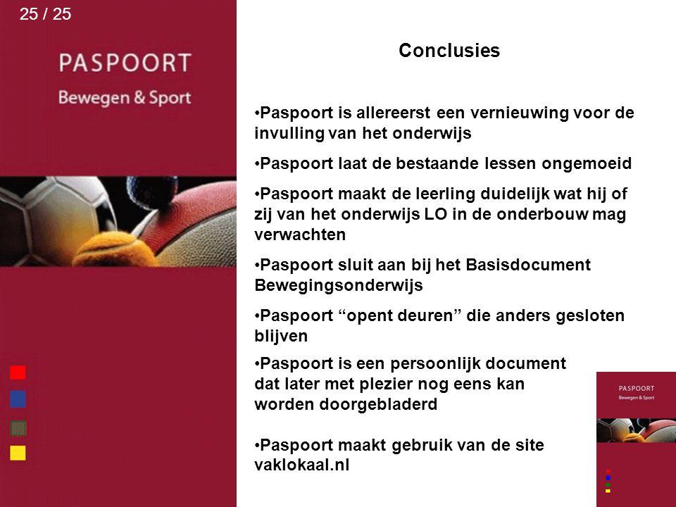 Conclusies Paspoort is allereerst een vernieuwing voor de invulling van het onderwijs Paspoort laat de bestaande lessen ongemoeid Paspoort maakt de le
