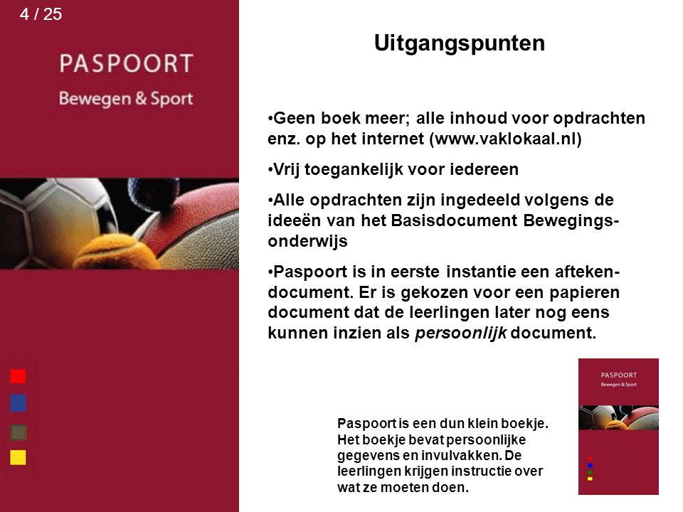 Uitgangspunten Geen boek meer; alle inhoud voor opdrachten enz. op het internet (www.vaklokaal.nl) Vrij toegankelijk voor iedereen Alle opdrachten zij