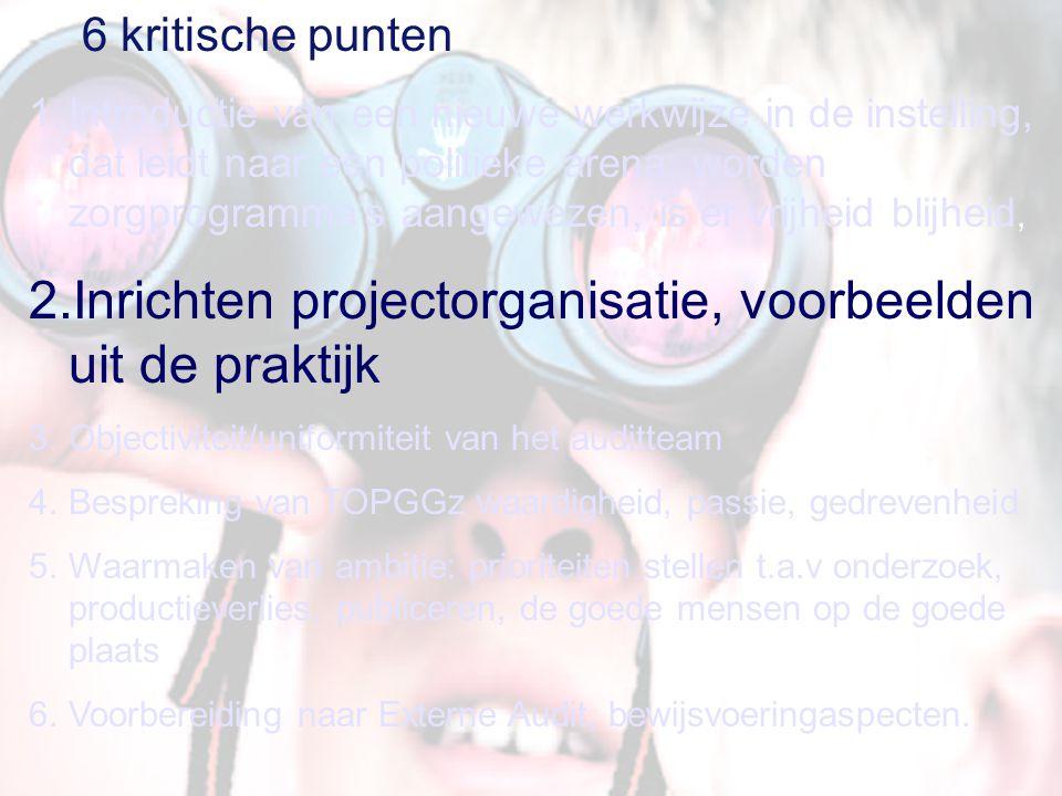 6 kritische punten 1.Introductie van een nieuwe werkwijze in de instelling, dat leidt naar een politieke arena; worden zorgprogramma's aangewezen, is