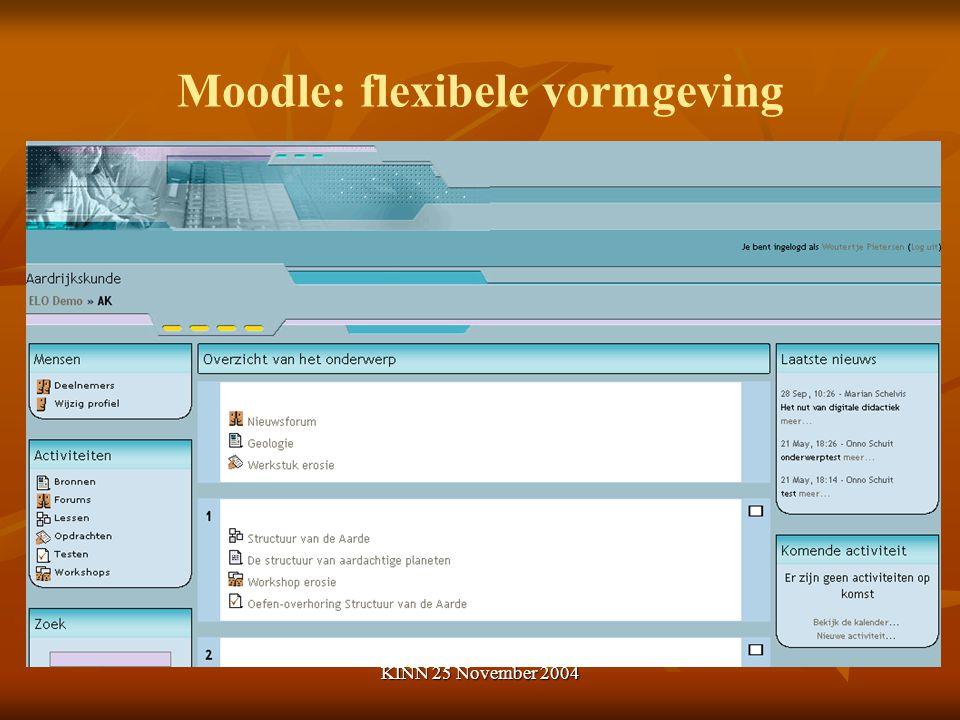 KINN 25 November 2004 Moodle: flexibele vormgeving