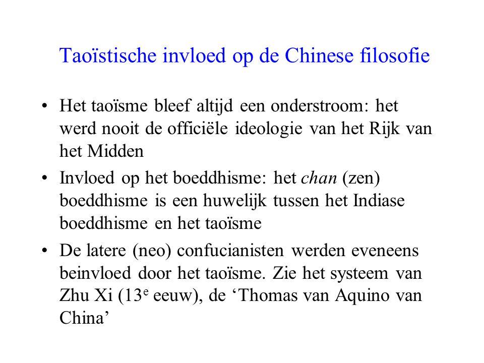 Taoïstische invloed op de Chinese filosofie Het taoïsme bleef altijd een onderstroom: het werd nooit de officiële ideologie van het Rijk van het Midde