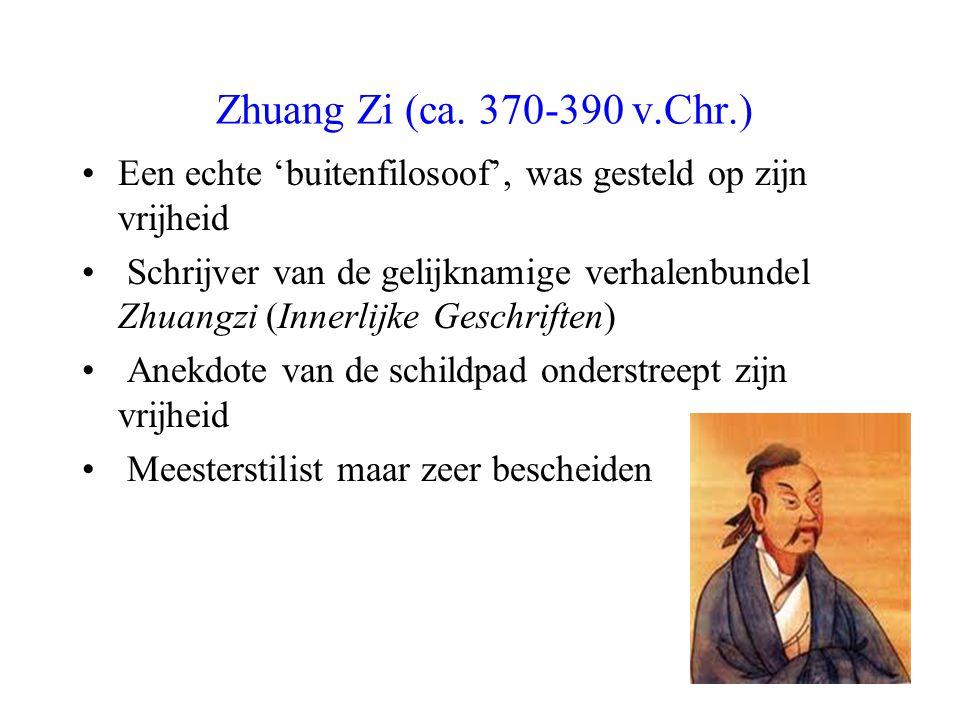Zhuang Zi (ca. 370-390 v.Chr.) Een echte 'buitenfilosoof', was gesteld op zijn vrijheid Schrijver van de gelijknamige verhalenbundel Zhuangzi (Innerli
