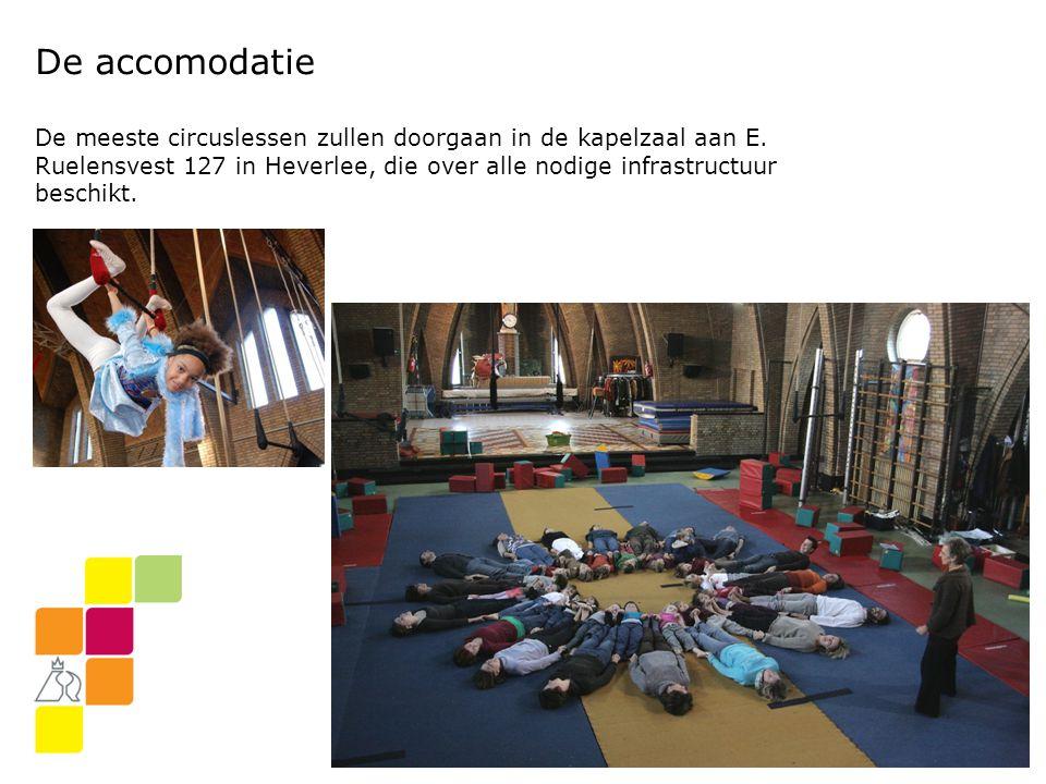 De accomodatie De meeste circuslessen zullen doorgaan in de kapelzaal aan E.