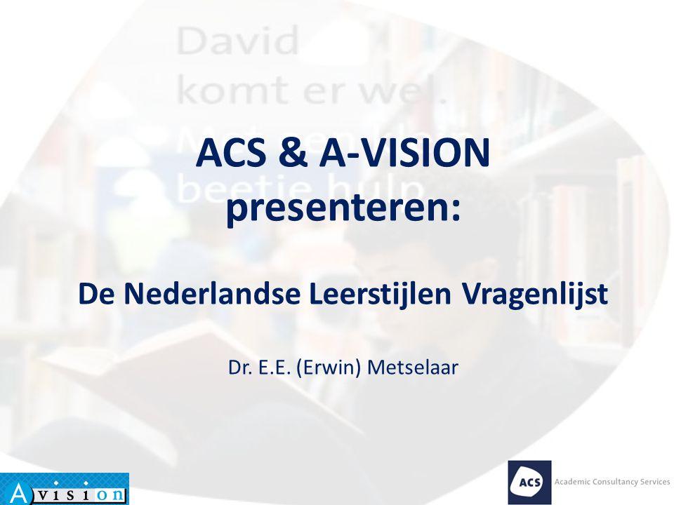 ACS & A-VISION presenteren: De Nederlandse Leerstijlen Vragenlijst Dr. E.E. (Erwin) Metselaar