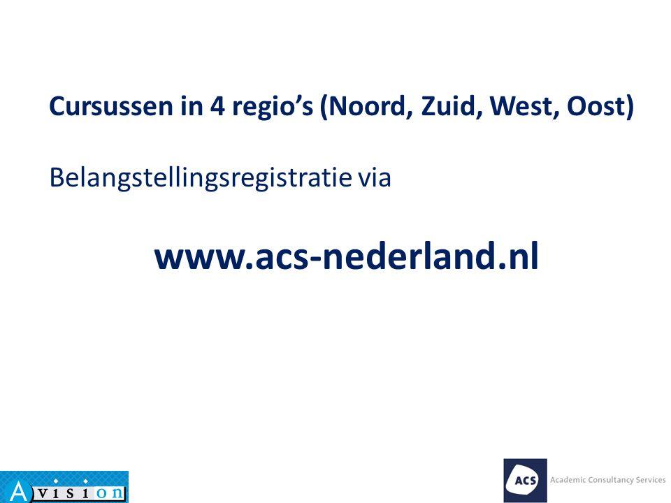 Cursussen in 4 regio's (Noord, Zuid, West, Oost) Belangstellingsregistratie via www.acs-nederland.nl