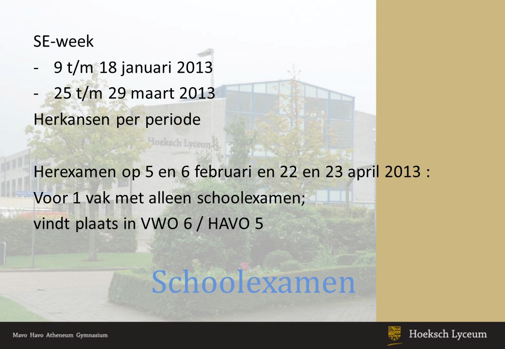 Centraal Examen 13 mei 2013 t/m 29 mei 2013