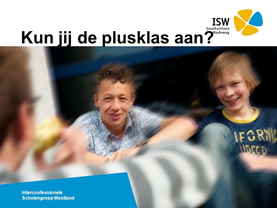 Interconfessionele Scholengroep Westland Kun jij de plusklas aan?
