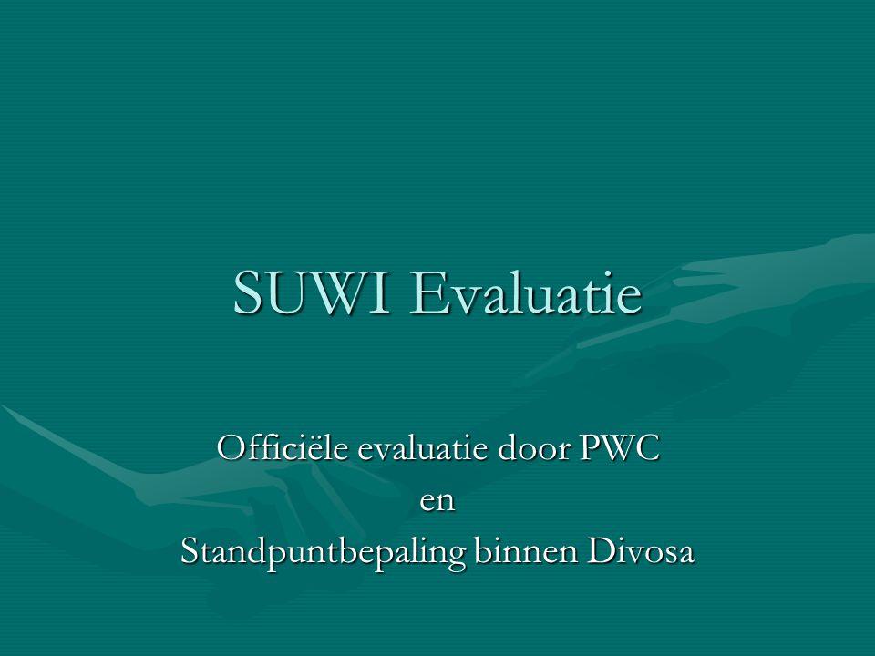 SUWI Evaluatie Officiële evaluatie door PWC en Standpuntbepaling binnen Divosa
