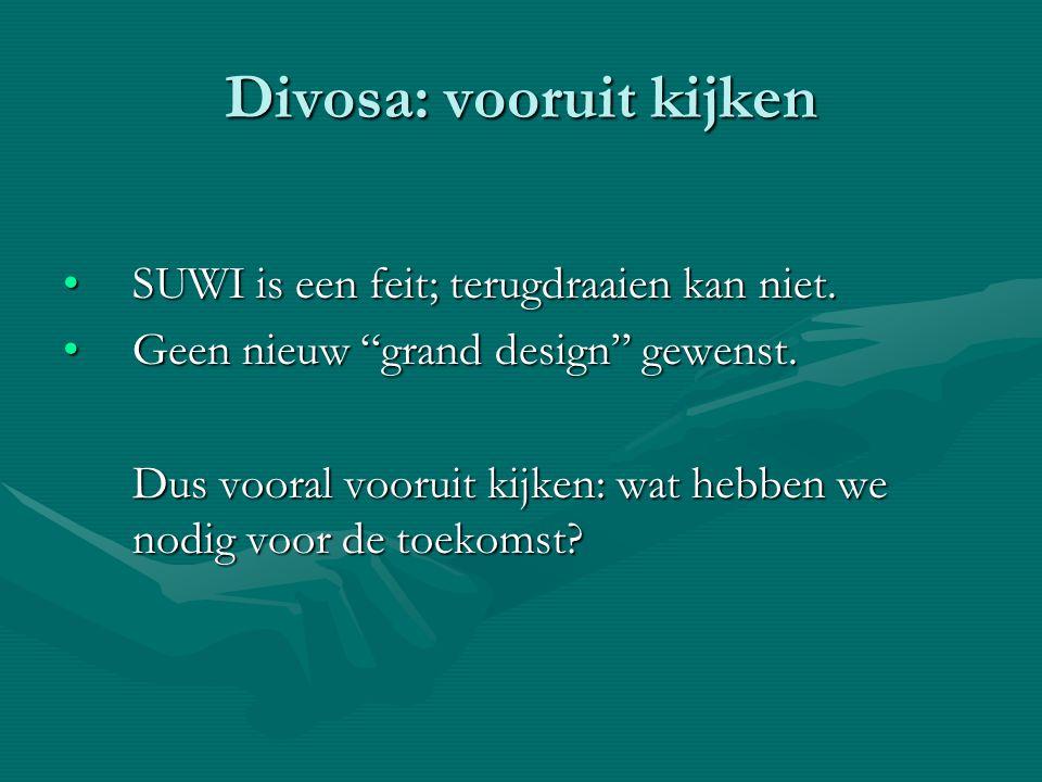 Divosa: vooruit kijken SUWI is een feit; terugdraaien kan niet.SUWI is een feit; terugdraaien kan niet.