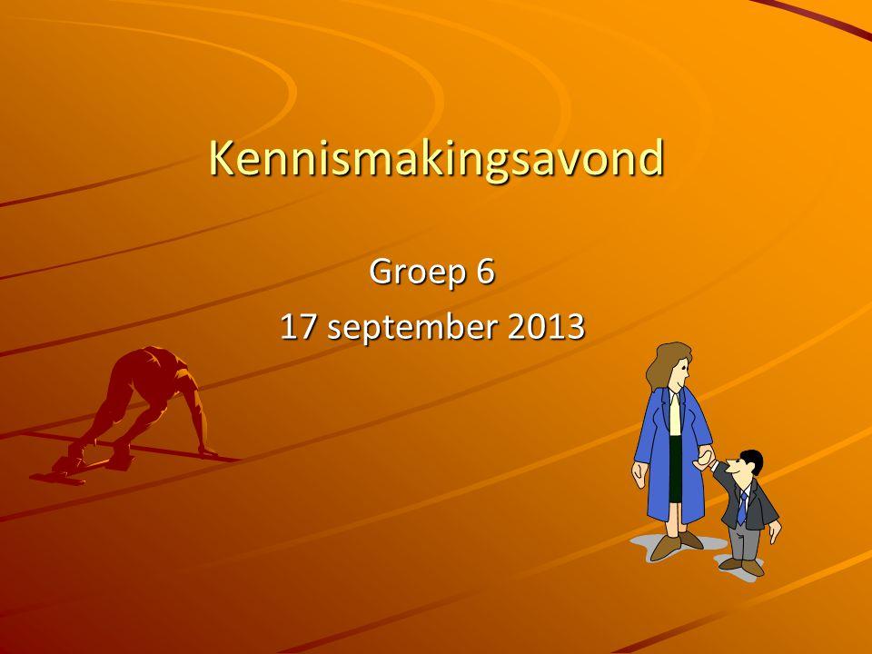 Kennismakingsavond Groep 6 17 september 2013