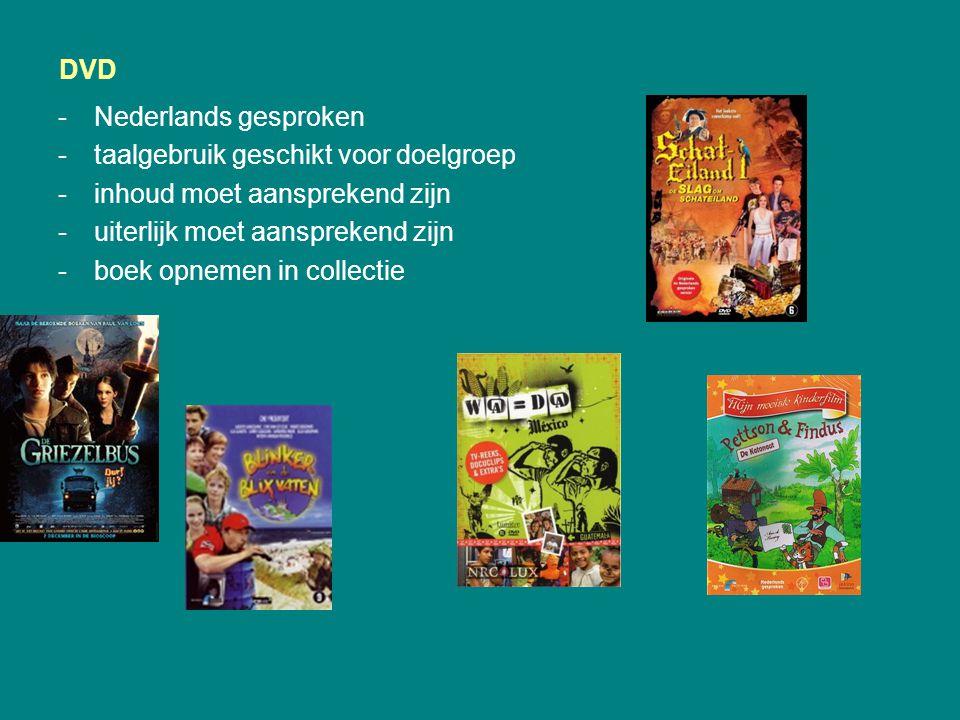 DVD -Nederlands gesproken -taalgebruik geschikt voor doelgroep -inhoud moet aansprekend zijn -uiterlijk moet aansprekend zijn -boek opnemen in collect