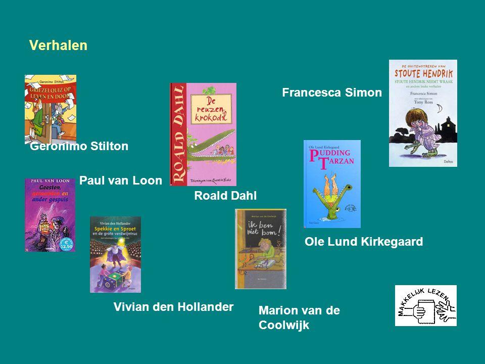 Verhalen Geronimo Stilton Francesca Simon Roald Dahl Paul van Loon Ole Lund Kirkegaard Vivian den Hollander Marion van de Coolwijk