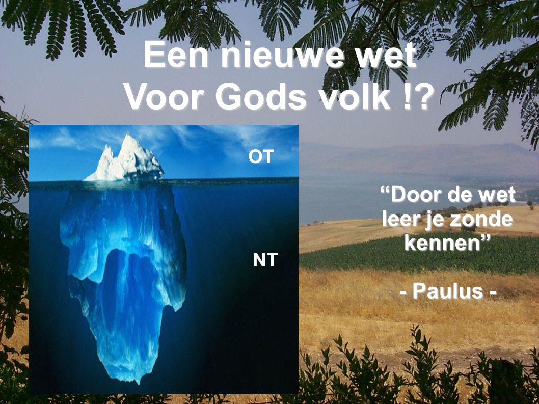 """Een nieuwe wet Voor Gods volk !? """"Door de wet leer je zonde kennen"""" - Paulus - NT OT"""