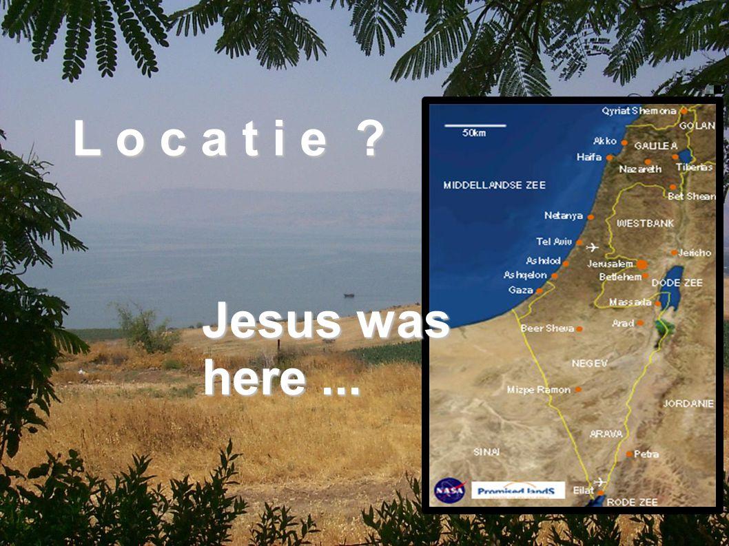 L o c a t i e ? Jesus was here...