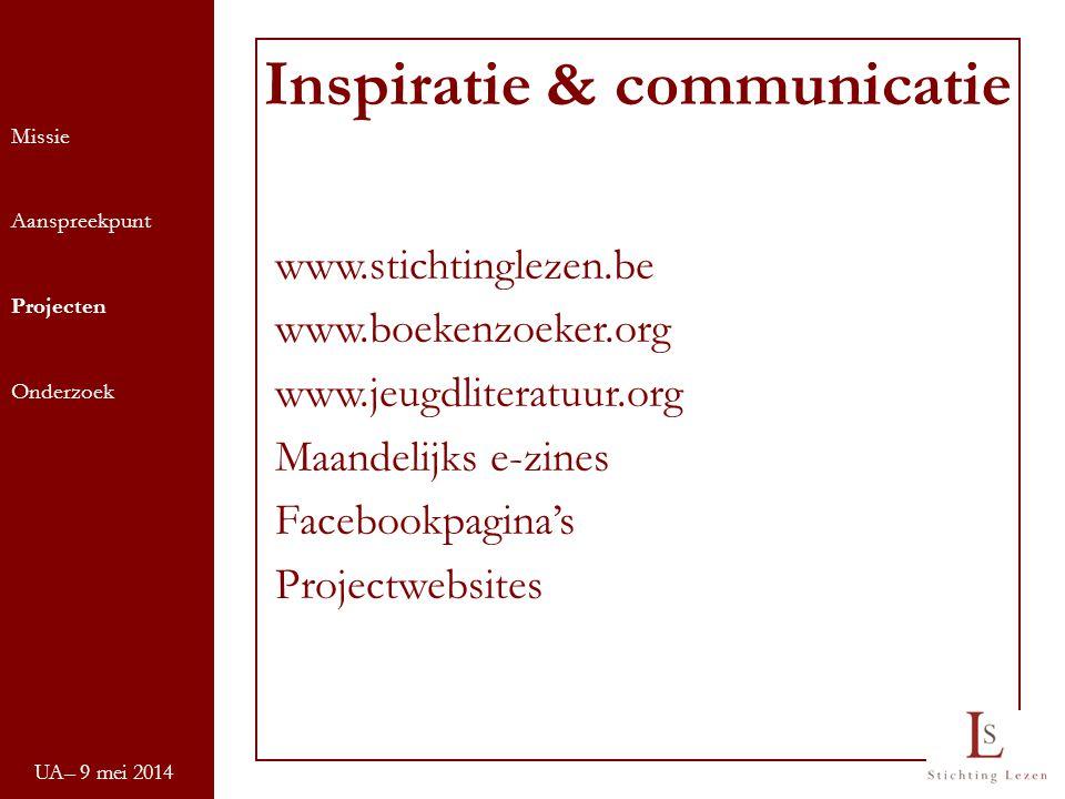 UA– 9 mei 2014 Missie Aanspreekpunt Projecten Onderzoek Inspiratie & communicatie www.stichtinglezen.be www.boekenzoeker.org www.jeugdliteratuur.org M