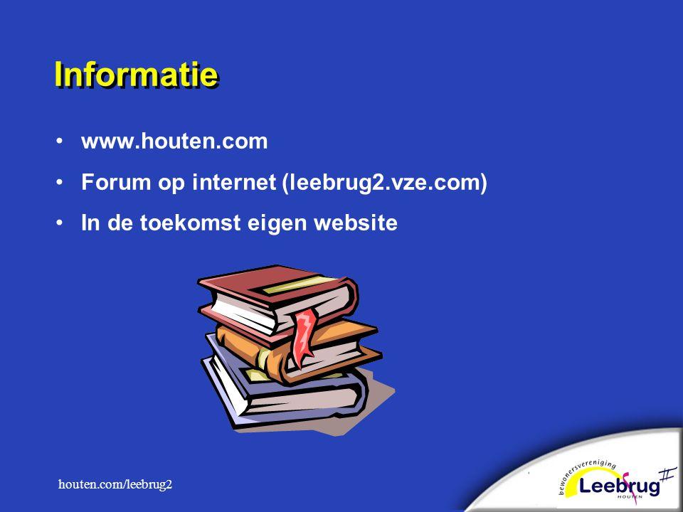 houten.com/leebrug2 Informatie www.houten.com Forum op internet (leebrug2.vze.com) In de toekomst eigen website