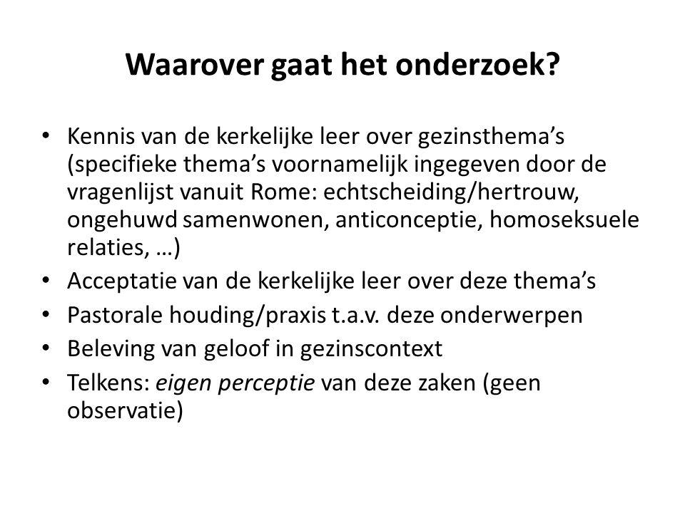 Algemene onderzoeksvragen In welke mate stemmen kerkelijk geëngageerden in Vlaanderen in met de kerkelijke leer over gezin.