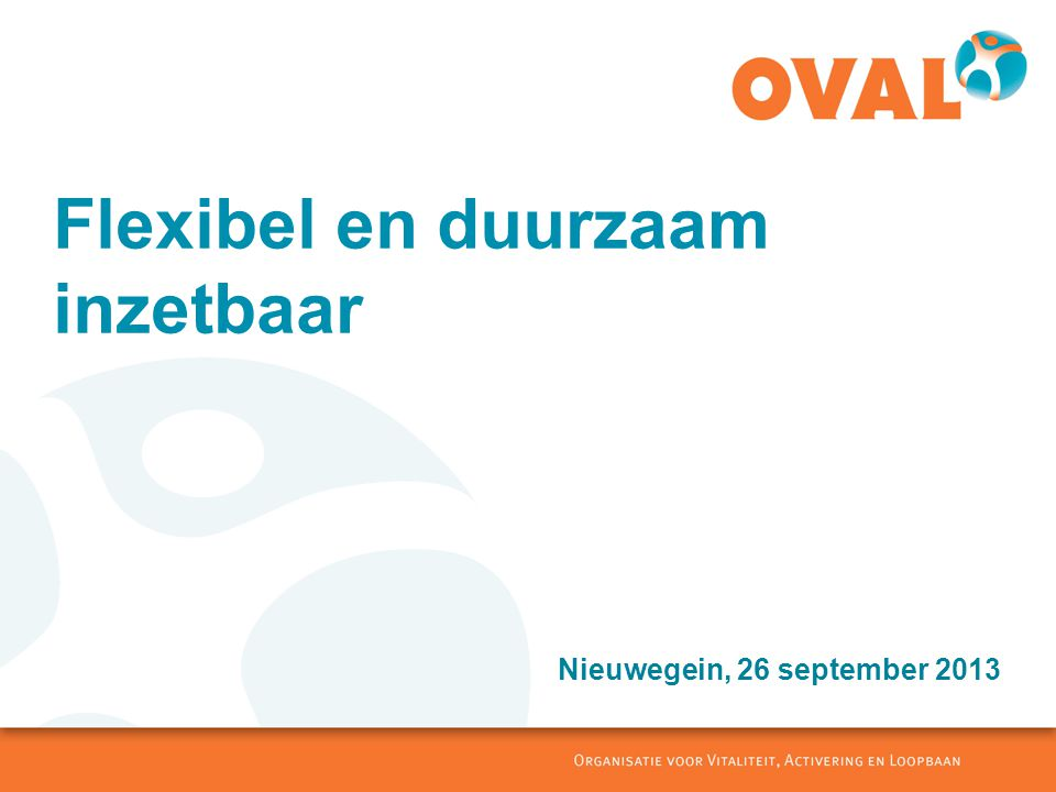Flexibel en duurzaam inzetbaar Nieuwegein, 26 september 2013