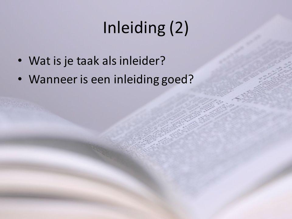 Inleiding (2) Wat is je taak als inleider? Wanneer is een inleiding goed?