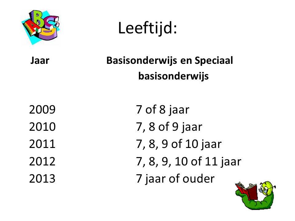 Leeftijd: Jaar Basisonderwijs en Speciaal basisonderwijs 2009 7 of 8 jaar 20107, 8 of 9 jaar 20117, 8, 9 of 10 jaar 20127, 8, 9, 10 of 11 jaar 20137 j