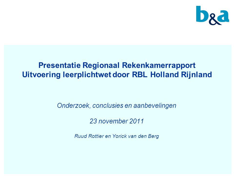 Het RBL Het Regionaal Bureau Leerplicht:  Handhaving leer- en kwalificatieplicht 5-17  Uitvoering van de leerlingenadministratie  Regionale Meld- en Coördinatiefunctie (RMC) voor voortijdig schoolverlaten (geen onderdeel van het onderzoek).
