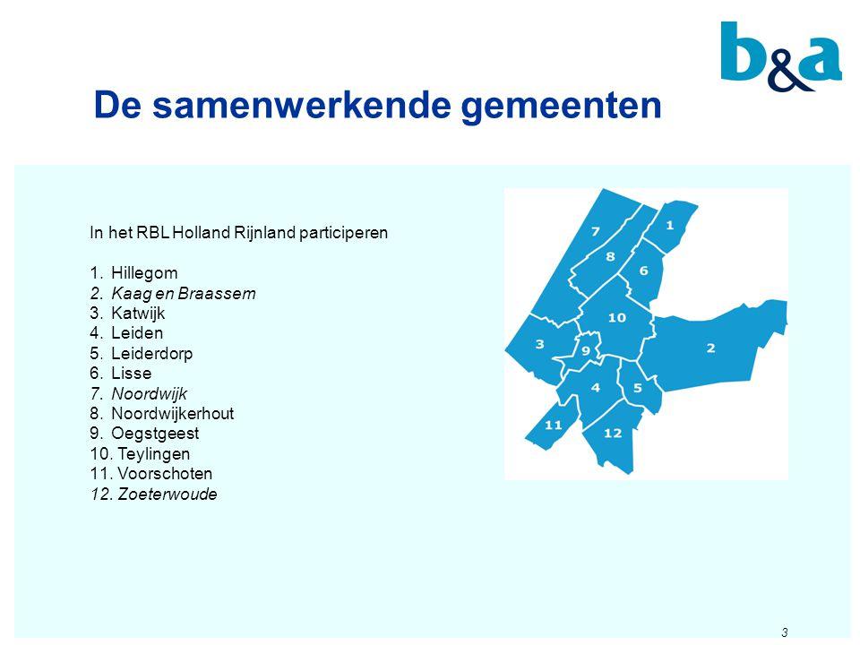 De samenwerkende gemeenten 3 In het RBL Holland Rijnland participeren 1.Hillegom 2.Kaag en Braassem 3.Katwijk 4.Leiden 5.Leiderdorp 6.Lisse 7.Noordwij