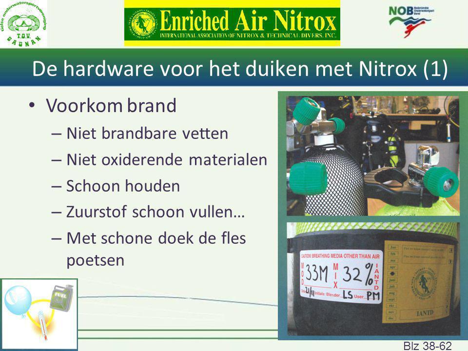 Rob Kool NOB I 120 De hardware voor het duiken met Nitrox (1) Voorkom brand – Niet brandbare vetten – Niet oxiderende materialen – Schoon houden – Zuu