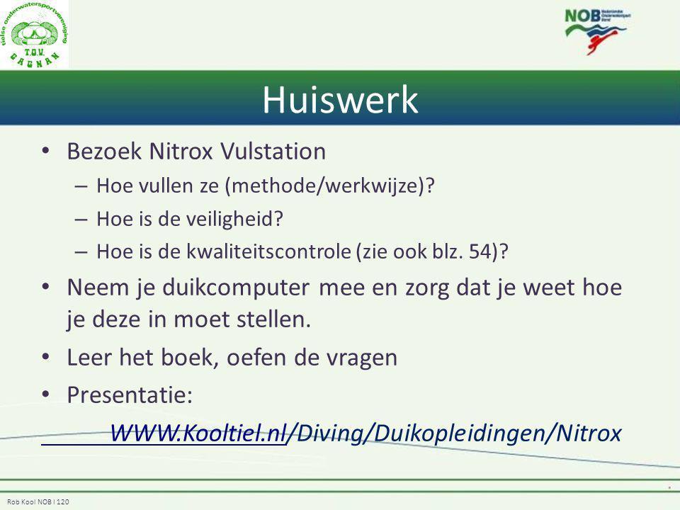 Rob Kool NOB I 120 Huiswerk Bezoek Nitrox Vulstation – Hoe vullen ze (methode/werkwijze)? – Hoe is de veiligheid? – Hoe is de kwaliteitscontrole (zie